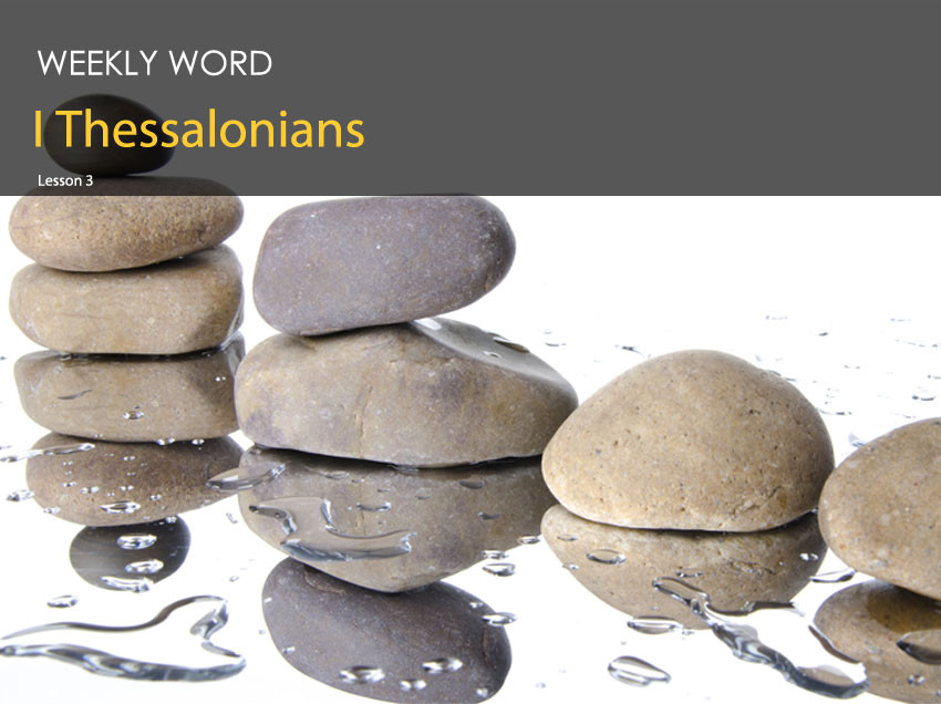 I Thessalonians – Lesson Three